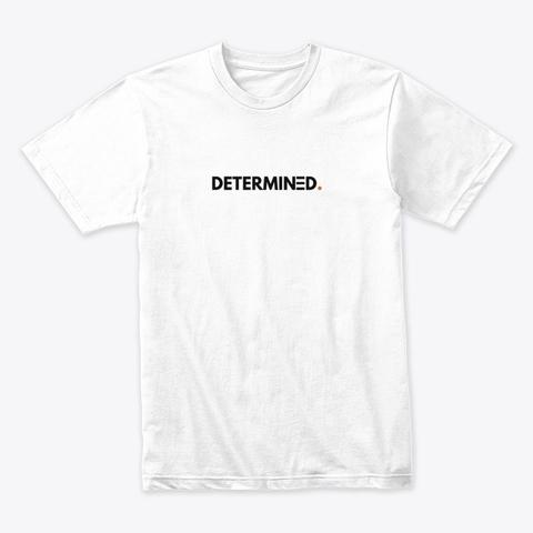 DETERMINED TEE
