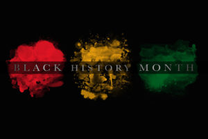 BLACK HISTORY IS CREATED EVERDAY